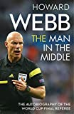 Book - The Man in the Middle: The Autobiography of the World Cup Final Referee