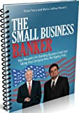 The Small Business Banker: Your Blueprint for Building Business Credit and Taking Your Company Over the Tipping Point