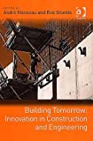 img - for Building Tomorrow: Innovation In Construction And Engineering book / textbook / text book