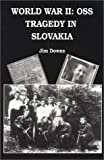 World War II: OSS Tragedy in Slovakia