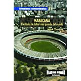 Maracana: El Estadio de Futbol Mas Grande del Mundo: The Maracana: World's Largest Soccer Stadium = Maracana (...