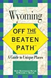 img - for Off the Beaten Path Wyoming: A Guide to Unique Places (1st Edition) book / textbook / text book