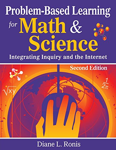 Problem-Based Learning for Math & Science: Integrating Inquiry and the Internet