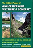 img - for HIDDEN PLACES OF GLOUCESTERSHIRE, WILTSHIRE AND SOMERSET (The Hidden Places) book / textbook / text book