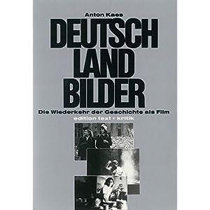 Deutschlandbilder: Die Wiederkehr der Geschichte als Film