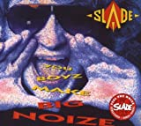 You Boyz Make Big Noize Slade