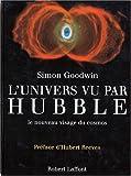 echange, troc Simon Goodwil - L'Univers vu par Hubble