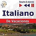 In vacanza - Italiano De Vacaciones (Escucha & Aprende) Audiobook by Dorota Guzik Narrated by Cristina Ceballos Jiménez, Ivan Marcos Cantabrana, Linda Balistreri, Antonio Fiore