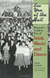 Susan Gedutis See You at the Hall: Boston's Golden Era of Irish Music and Dance