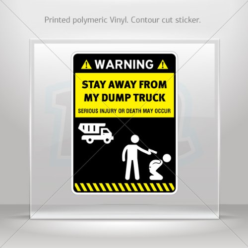 Decal Stickers Funny Stay Away From My Dump Truck Vehicle Garage Door 6 X 4.5 Inches Vinyl Color Print 0600 X4562