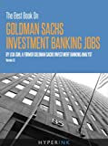 The Best Book On Goldman Sachs Investment Banking Jobs (English Edition)