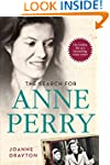 The Search for Anne Perry: The Hidden...
