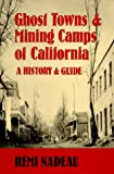Search : Ghost Towns and Mining Camps of California: A History & Guide