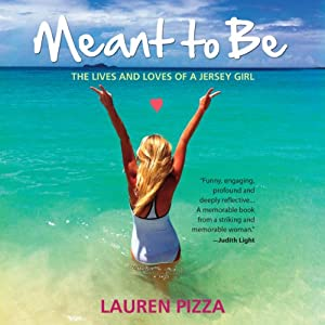 Meant to Be: The Lives and Loves of a Jersey Girl | [Lauren Pizza]