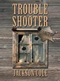Trouble Shooter (078627963X) by Jackson Cole