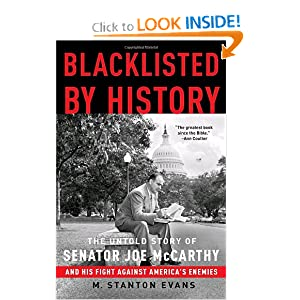 Blacklisted by History: The Untold Story of Senator Joe McCarthy and His Fight Against America's Enemies by