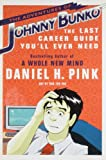 The Adventures of Johnny Bunko: The Last Career Guide Youll Ever Need