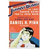 The Adventures of Johnny Bunko: The Last Career Guide You'll Ever Need ~ Daniel H. Pink