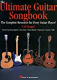 The Ultimate Guitar Songbook: The Complete Resource for Every Guitar Player!