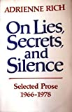 On Lies Secrets and Silence: Selected Prose 1966-1978