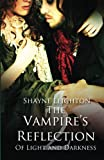 The Vampire's Reflection (Of Light and Darkness) (Volume 2)
