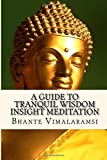 A Guide to Tranquil Wisdom Insight Meditation (T.W.I.M.): Attaining Nibbana from the Earliest Buddhist Teachings with 'Mindfulness of Lovingkindness'