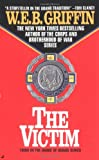 The Victim (A Badge of Honor Novel) (0515103977) by Griffin, W. E. B.
