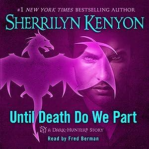 Until Death We Do Part Hörbuch von Sherrilyn Kenyon Gesprochen von: Fred Berman