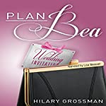 Plan Bea | Hilary Grossman