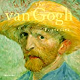 Vincent Van Gogh: The Painter and the Portraits (0789304120) by Shackelford, George T.M.