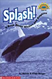 Splash!: A Book About Whales and Dolphins (0439201667) by Berger, Melvin