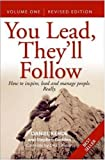img - for You Lead, They'll Follow: v.1: How to Inspire, Lead and Manage People - Really (Vol 1) book / textbook / text book
