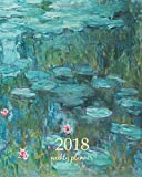 2018 Weekly Planner: Calendar Schedule Organizer Appointment Journal Notebook To do list and Action day 8 x 10 inch art design, Water Lilies 1915 - ... artist (Weekly Planner 2018) (Volume 89)