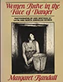Women Brave in Face of Danger: Photographs of and Writings by Latin and North American Women (Crossing Press feminist series) (0895941619) by Randall, Margaret