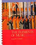 The Elements of Music: Concepts and Applications, Vol. I (0070654743) by Ralph Turek