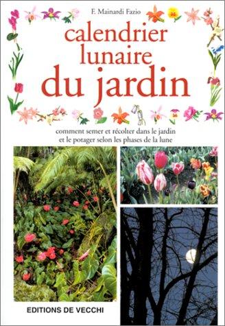 Livre le calendrier lunaire du jardin - Jardin biodynamique calendrier lunaire ...