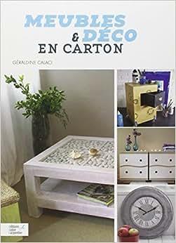 Meubles et d co en carton g raldine calaci yann chemineau livres - Acheter meubles en carton ...