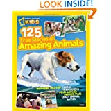 National Geographic Kids 125 True Stories of Amazing Animals: Inspiring Tales of Animal Friendship & Four-Legged...