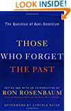 Those Who Forget the Past: The Question of Anti-Semitism