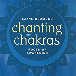Chanting the Chakras: Roots of Awakening