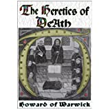 The Heretics of De'Ath (The Chronicles of Brother Hermitage)by Howard of Warwick