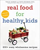 5187YTzlKEL. SL160  Real Food for Healthy Kids: 200+ Easy, Wholesome Recipes