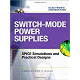 "Switch-Mode Power Supplies: SPICE Simulations and Practical Designsvon ""Christophe P. Basso"""