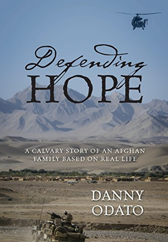 Defending Hope: A Calvary Story of an Afghan Family Based on Real Life