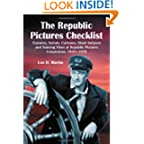 The Republic Pictures Checklist: Features, Serials, Cartoons, Short Subjects and Training Films of Republic Pictures...