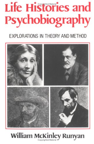 Life Histories and Psychobiography: Explorations in Theory and Method