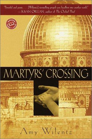 Martyrs' Crossing (Ballantine Reader's Circle)