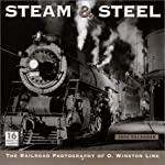 Steam & Steel 2004 Calendar: The Railroad Photography of O. Winston Link book cover