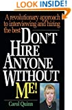 Don't Hire Anyone Without Me!: A revolutionary approach to interviewing and hiring the best
