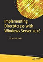 Implementing DirectAccess with Windows Server 2016 Front Cover